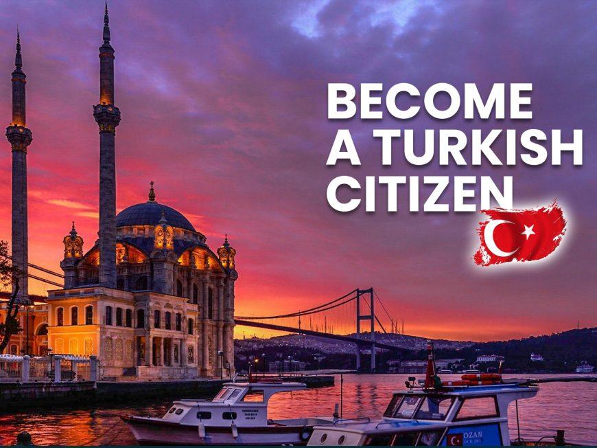 Hướng dẫn về Quốc tịch Thổ Nhĩ Kỳ theo Chương trình Đầu Tư