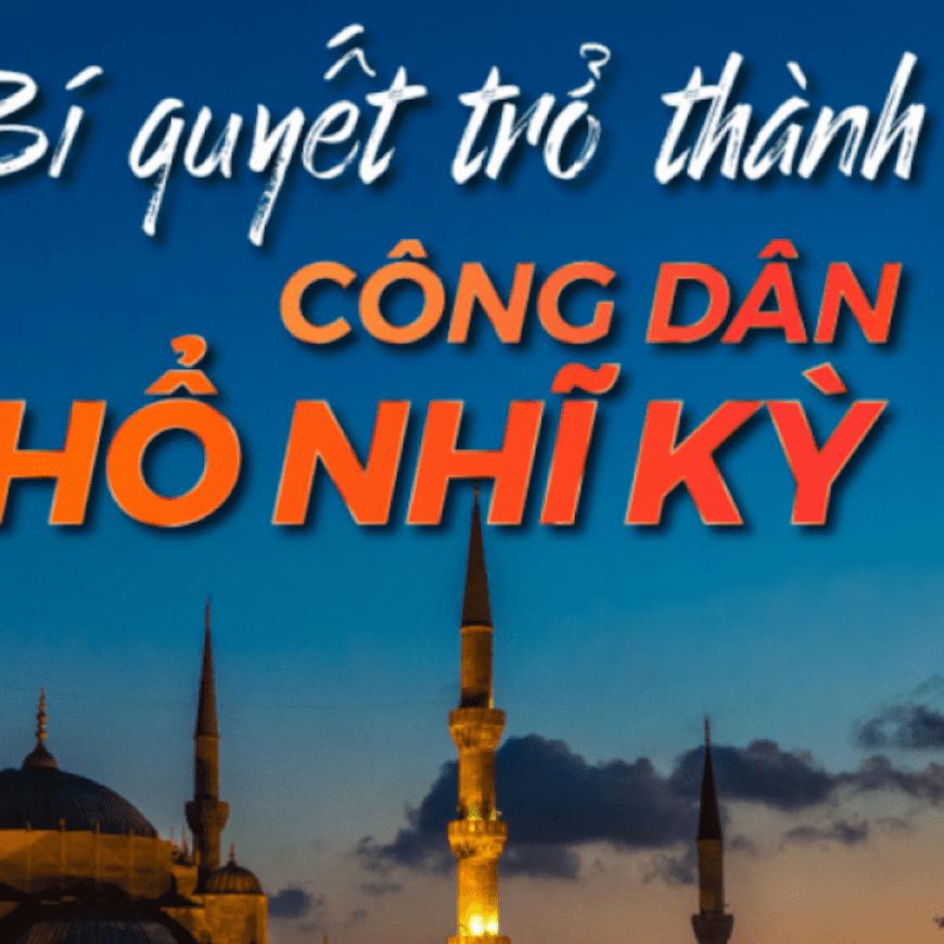 Giải đáp chi tiết về chương trình nhập tịch Thổ Nhĩ Kỳ